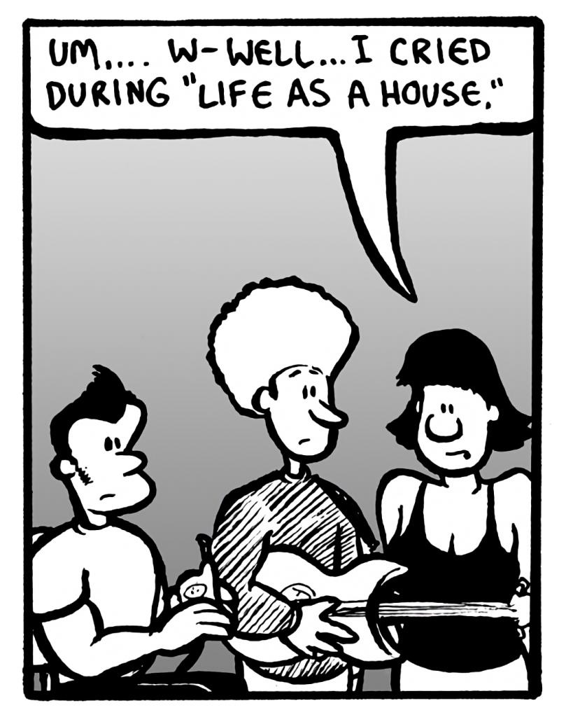 """CHRISTINA: Um.... W-well... I cried during """"Life as a House""""."""