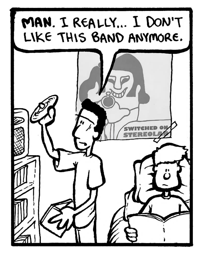 CARLOS: Man. I really... I don't like this band anymore.