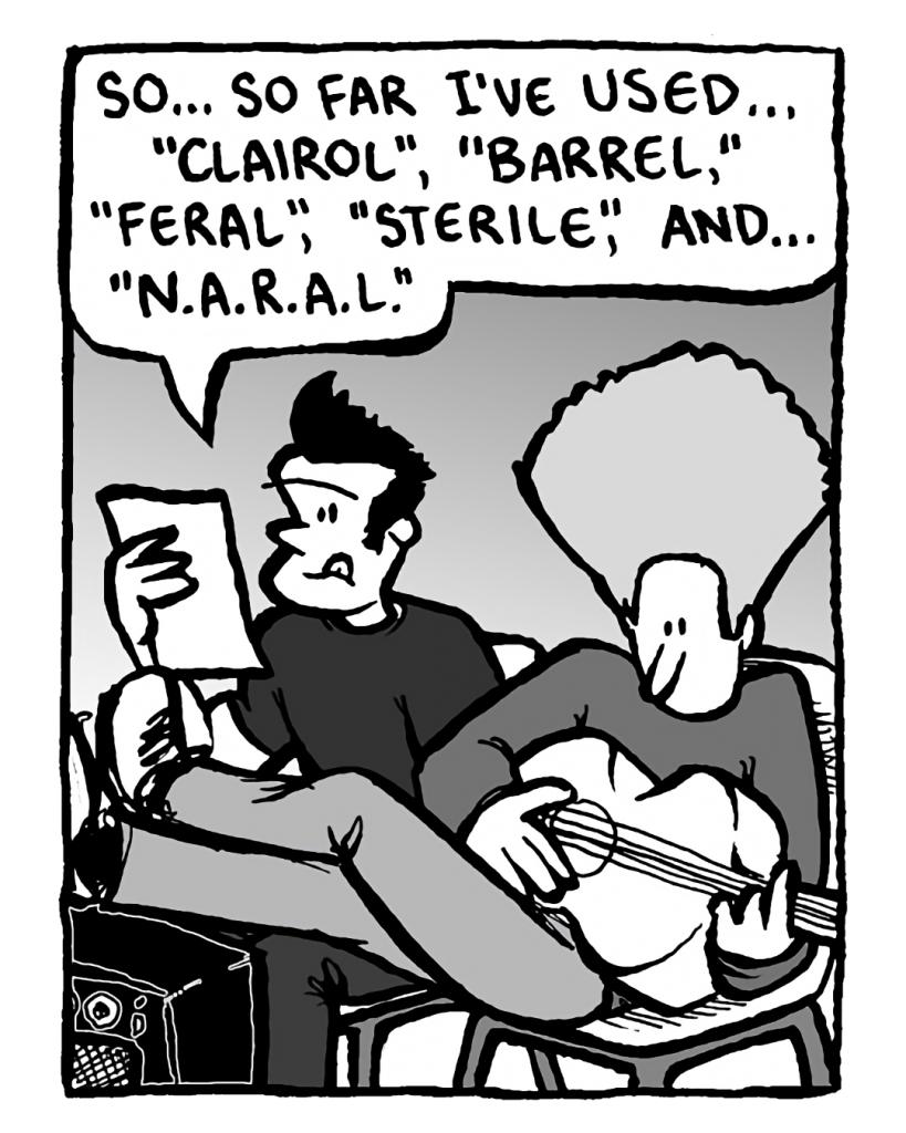 """JOHN: So... so far I've used... """"Clairol"""", """"barrel"""", """"feral"""", """"sterile"""", and... """"NARAL""""."""