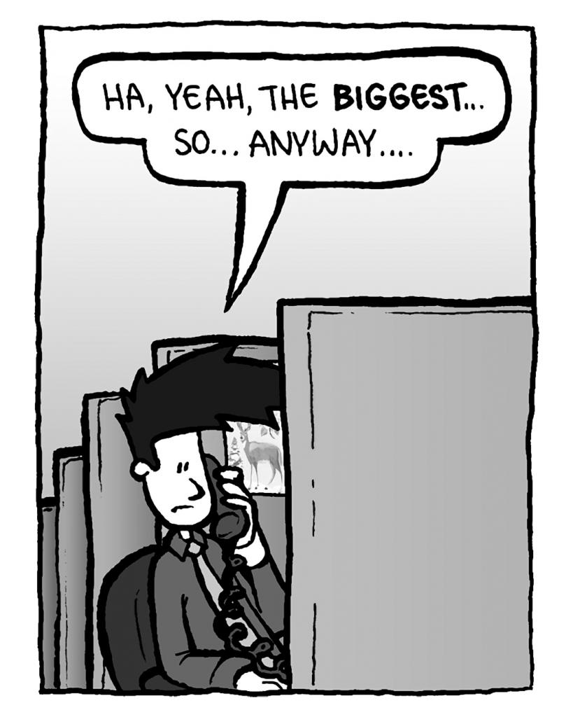 JOEL: Ha, yeah, the biggest... so... anyway....