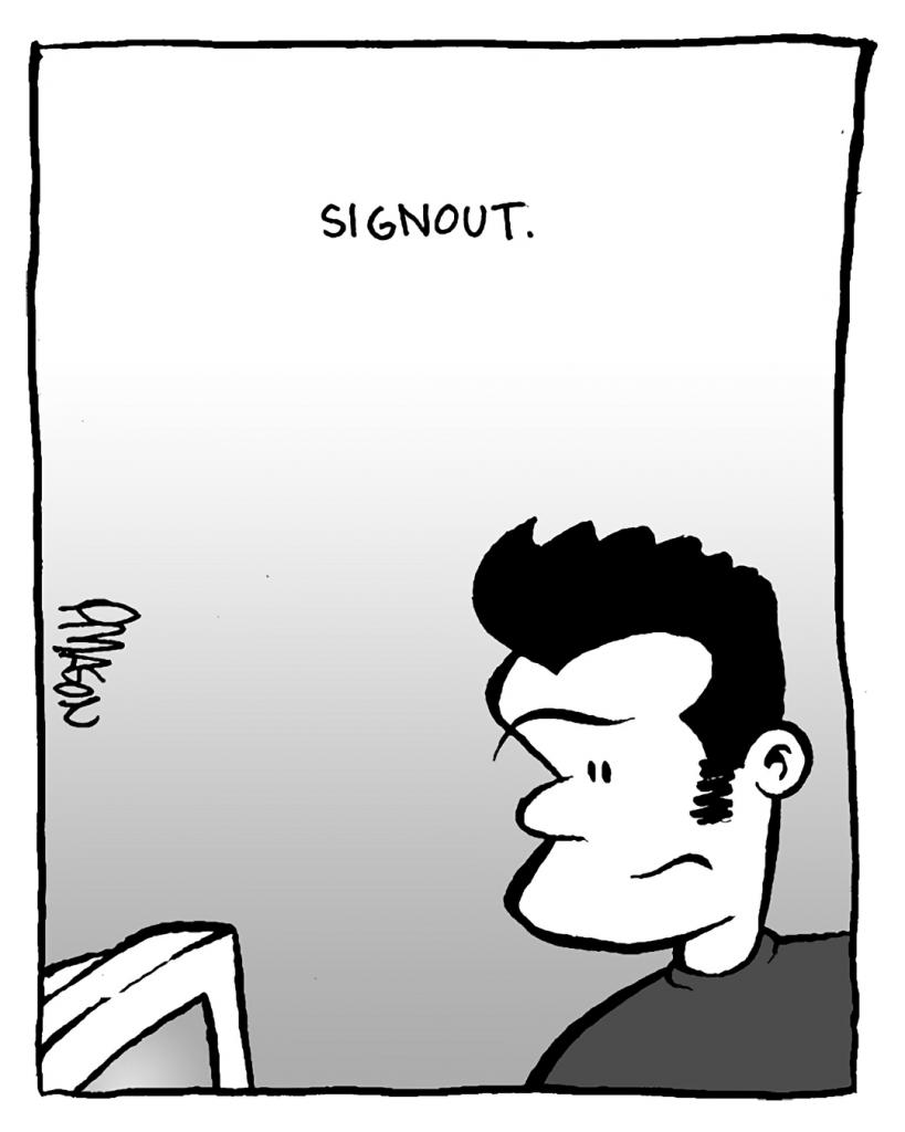 SOUND EFFECT: Signout.