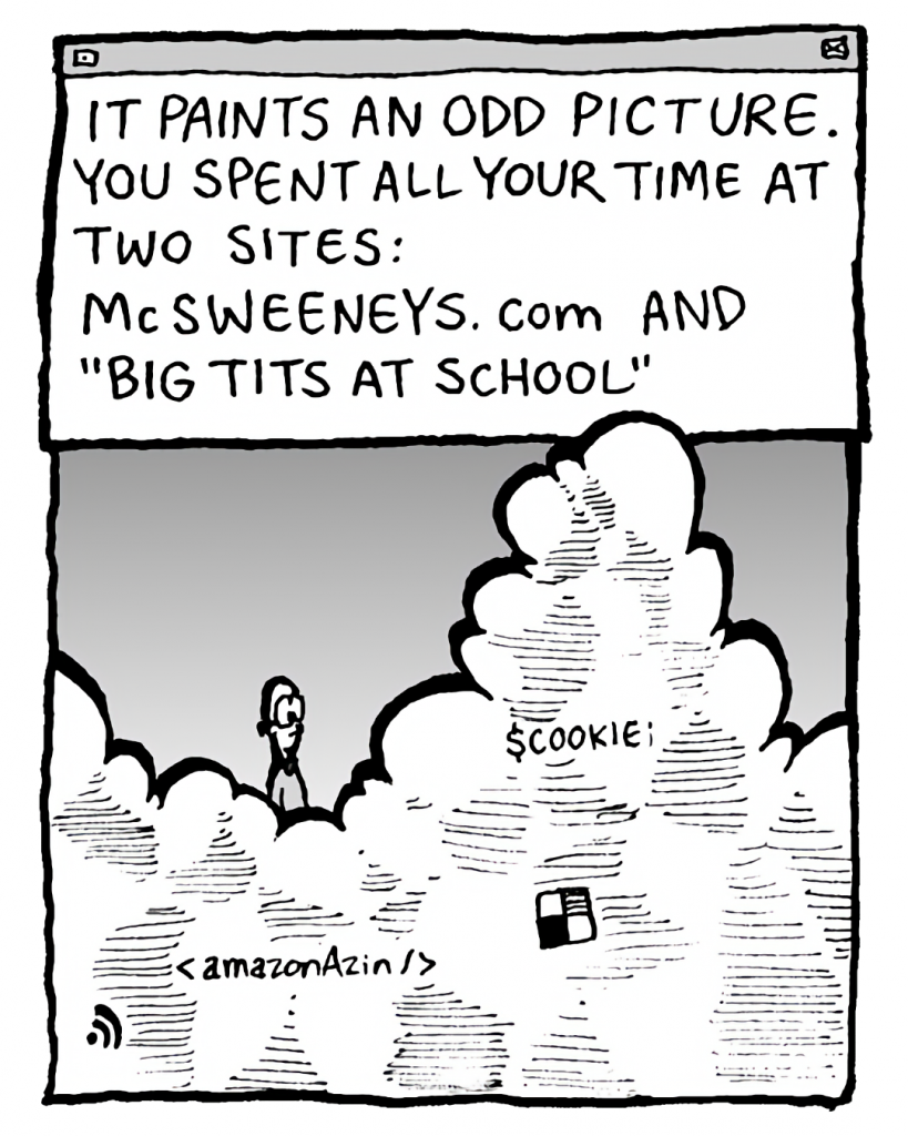 """THE CLOUD: It paints an odd picture. You spent all your time at two sites: McSweeneys.com and """"Big Tits At School""""."""