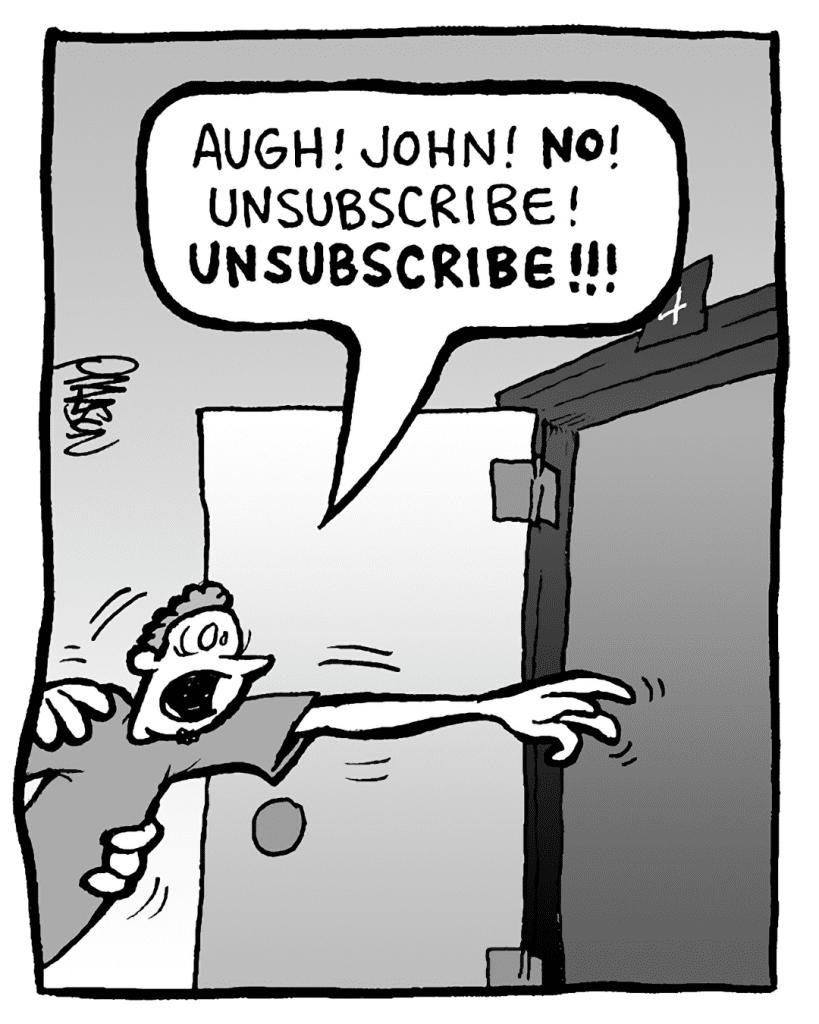 STEWART: Augh! John! NO! Unsubscribe! UNSUBSCRIBE!!!