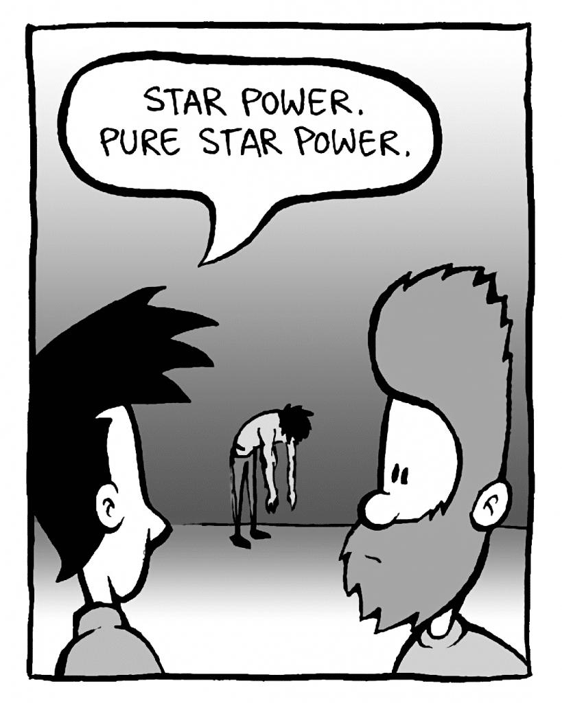 JOEL: Star power. Pure star power.